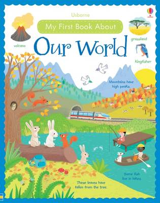 My First Book About Our World by Felicity Brooks, Caroline Young
