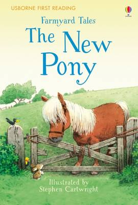 First Reading Farmyard Tales: The New Pony by Heather Amery