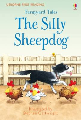 First Reading Farmyard Tales: The Silly Sheepdog by Heather Amery