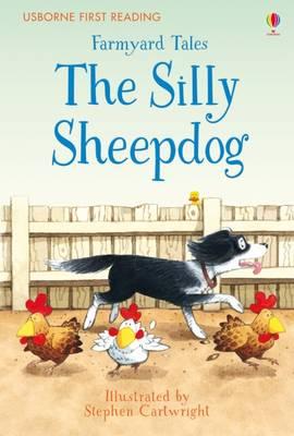Farmyard Tales the Silly Sheepdog by Heather Amery