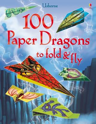 100 Paper Dragons to Fold and Fly by Sam Baer