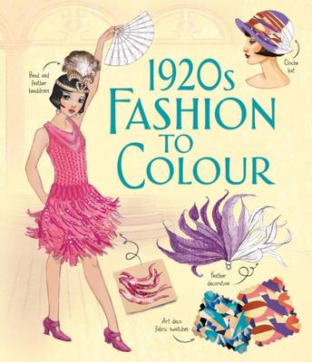 1920s Fashion to Colour by Abigail Wheatley