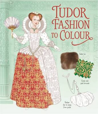 Tudor Fashion to Colour by Emily Bone, Rosie Hore