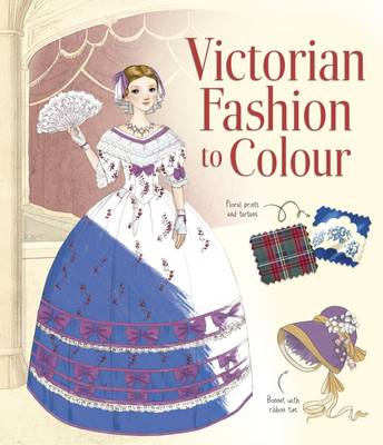 Victorian Fashion to Colour by Abigail Wheatley