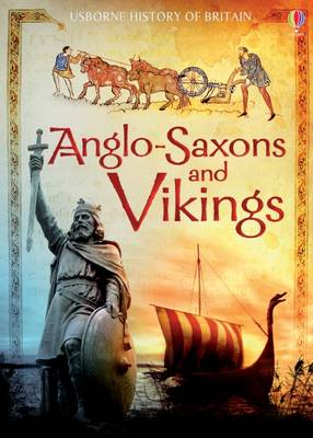 The Anglo-Saxons and Vikings by Hazel Maskell, Abigail Wheatley
