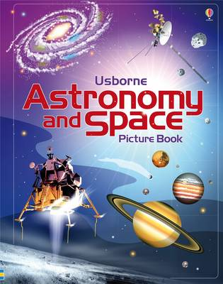 Astronomy and Space Picture Book by Emily Bone, Hazel Maskell