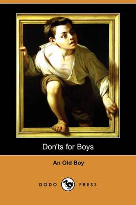 Don'ts for Boys; Or, Errors of Conduct (Dodo Press) by Old Boy An Old Boy