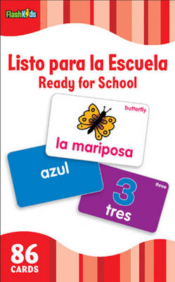 Ready for School (Flash Kids Spanish Flash Cards) by Flash Kids Editors