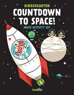 Kindergarten - Countdown to Space Math Activity Kit by Flash Kids Editors