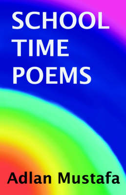 School Time Poems by Adlan Mustafa