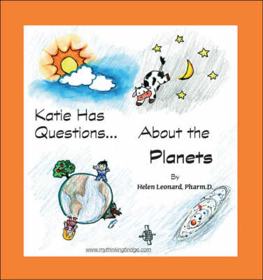 Katie Has Questions About the Planets by Helen Leonard