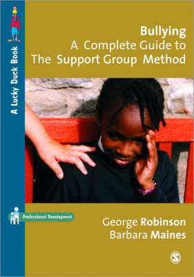 Bullying A Complete Guide to the Support Group Method by George Robinson, Barbara Maines