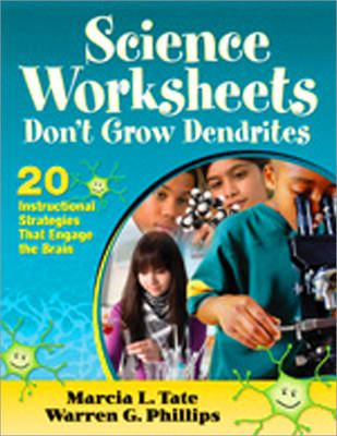 Science Worksheets Don't Grow Dendrites 20 Instructional Strategies That Engage the Brain by Marcia L. Tate, Warren G. Phillips
