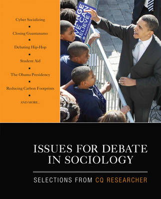 Issues for Debate in Sociology Selections from CQ Researcher by CQ Researcher