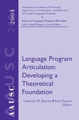AAUSC Language Program Articulation by Catherine M. Barrette, Kate (Wayne State University) Paesani, Sally Sieloff Magnan