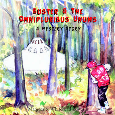 Buster & The Omnipluribus Unums by Marguerite, Whitehead Edwards