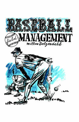 Baseball Field Management by Milton Bolzendhal