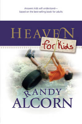 Heaven for Kids by Randy Alcorn