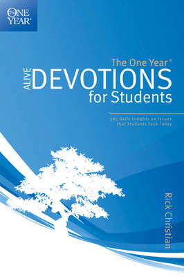 The One Year Alive Devotions for Students by Rick Christian