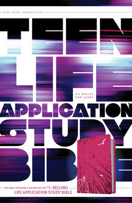 Teen Life Application Study Bible-NLT by Tyndale House Publishers