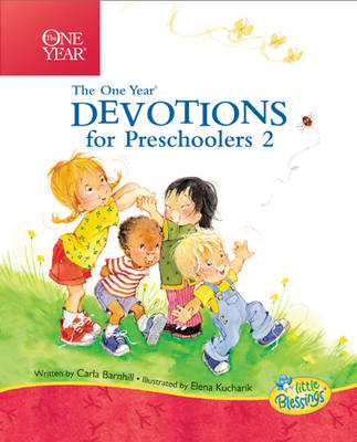 The One Year Devotions for Preschoolers 2 by Carla Barnhill, Elena Kucharik