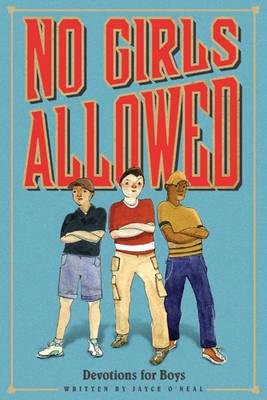 No Girls Allowed Devotions for Boys by Arrolynn Weiderhold