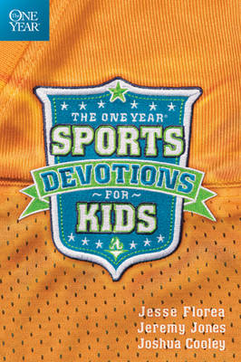 The One Year Sports Devotions for Kids by Jesse Florea, Jeremy Jones, Joshua Cooley
