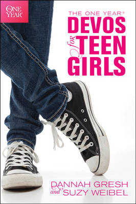 The One Year Devos for Teen Girls by Dannah Gresh, Susan Weibel