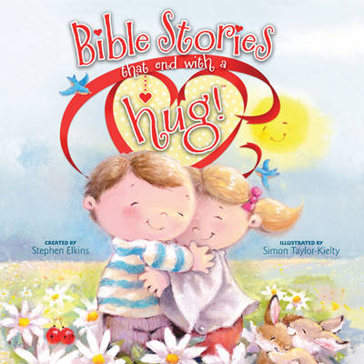 Bible Stories That End with a Hug! by Stephen Elkins