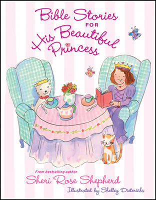 Bible Stories for His Beautiful Princess by Sheri Rose Shepherd