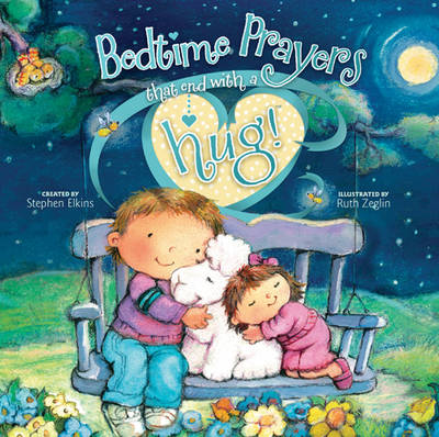 Bedtime Prayers That End with a Hug! by Stephen Elkins