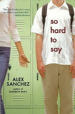 So Hard to Say by Alex Sanchez