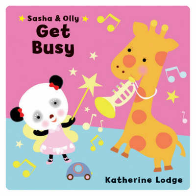 Sasha and Olly Get Busy by Katherine Lodge