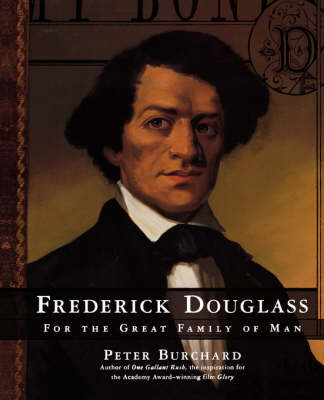 Frederick Douglass For the Great Family of Man by Peter Burchard