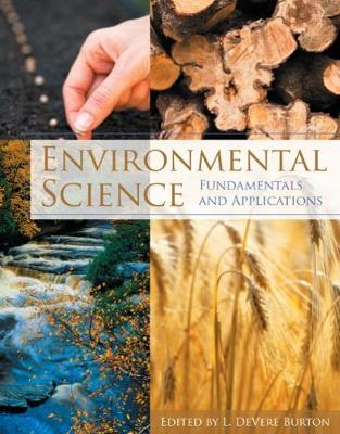 Environmental Science Fundamentals and Applications by L. DeVere Burton