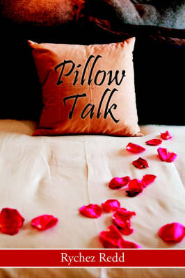 Pillow Talk by Rychez Redd