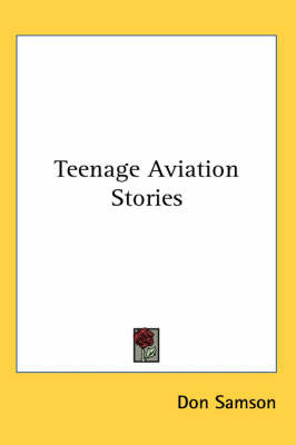 Teenage Aviation Stories by Don Samson
