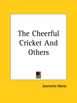 The Cheerful Cricket And Others by Jeannette Marks