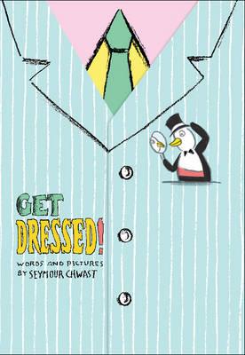 Get Dressed! by Seymour Chwast