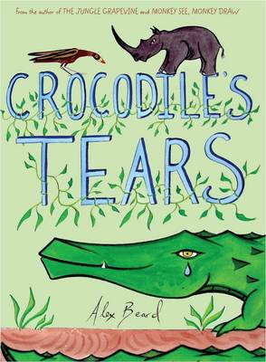 Crocodile's Tears by Alex Beard