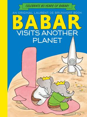 Babar Visits Another Planet by Laurent de Brunhoff