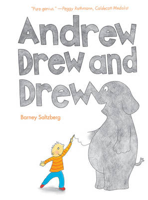 Andrew Drew and Drew by Barney Saltzberg