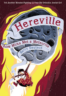 Hereville How Mirka Met a Meteorite by Barry Deutsch