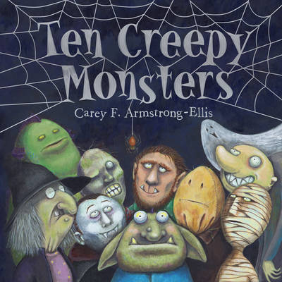 Ten Creepy Monsters by Carey F. Armstrong-Ellis