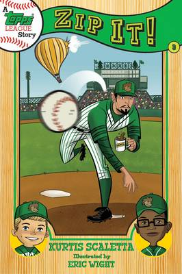 A Topps League Story Zip It! by Kurtis Scaletta, Eric Wight