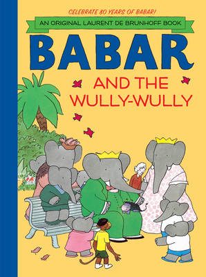 Babar and the Wully-Wully by Laurent de Brunhoff