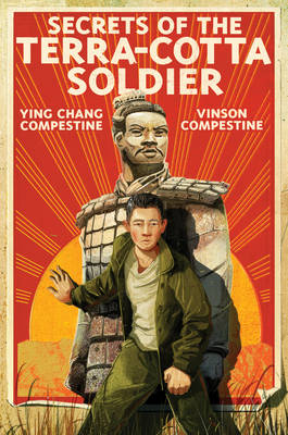 Secrets of the Terra-Cotta Soldier by Ying Compestine, Vinson Compestine