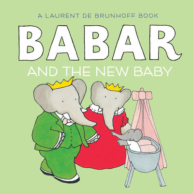 Babar and the New Baby by Phyllis Rose
