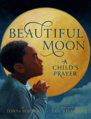 Beautiful Moon A Child's Prayer by Tonya Bolden
