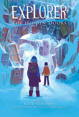 Explorer The Hidden Doors by Kazu Kibuishi